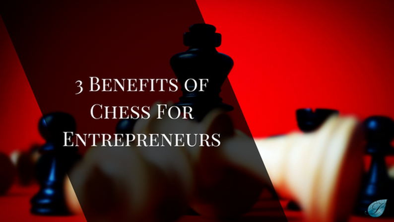 3 Powerful Benefits of Chess for Entrepreneurs