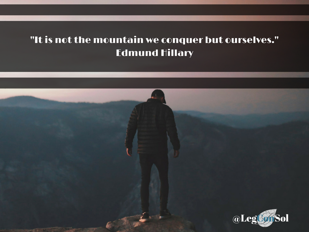 It is not the mountain we conquer but ourselves.~ Edmund Hillary
