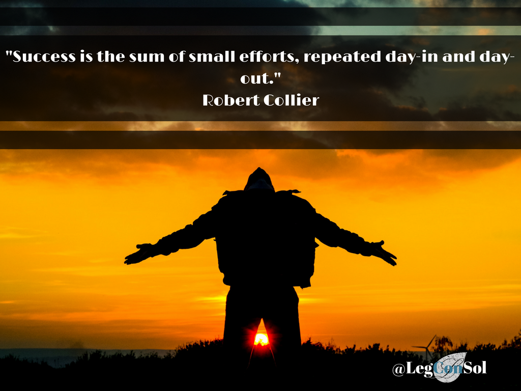 Success is the sum of small efforts, repeated day-in and day-out.~ Robert Collier