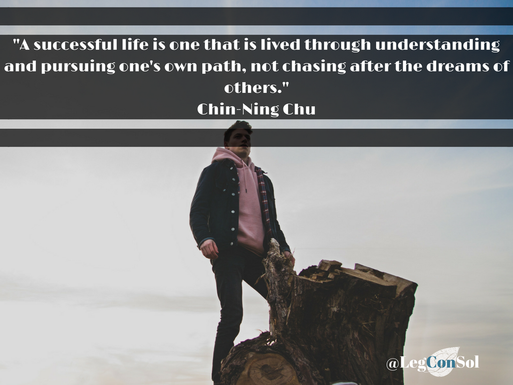 A successful life is one that is lived through understanding and pursuing one's own path, not chasing after the dreams of others.~ Chin-Ning Chu