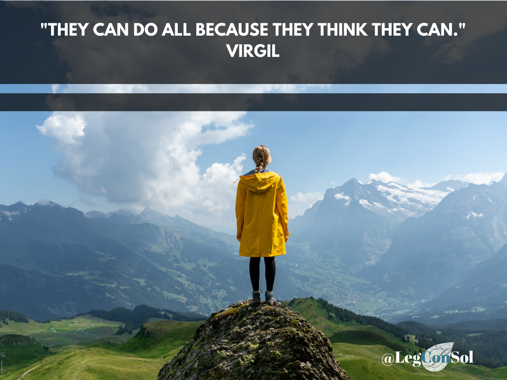 They can do all because they think they can.~ Virgil