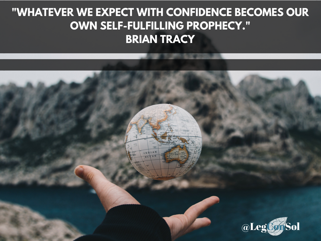 Whatever we expect with confidence becomes our own self-fulfilling prophecy.~ Brian Tracy