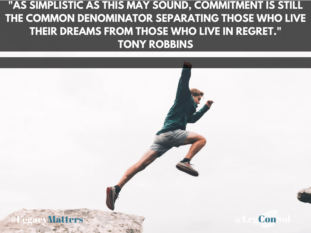 As simplistic as this may sound, commitment is still the common denominator separating those who live their dreams from those who live in regret.~ Tony Robbins