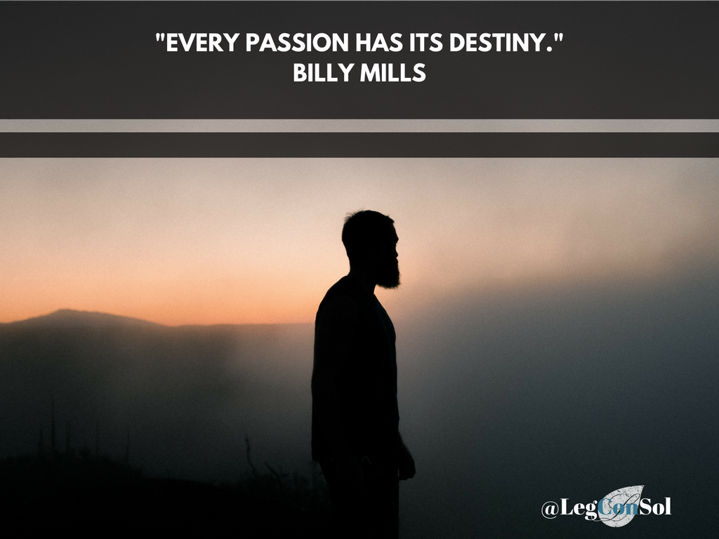 Every passion has its destiny.~ Billy Mills