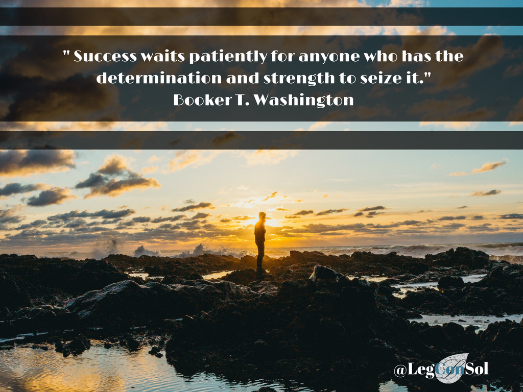 Success waits patiently for anyone who has the determination and strength to seize it.~ Booker T. Washington