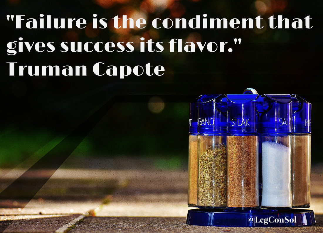 Failure is the condiment that gives success its flavor.~ Truman Capote