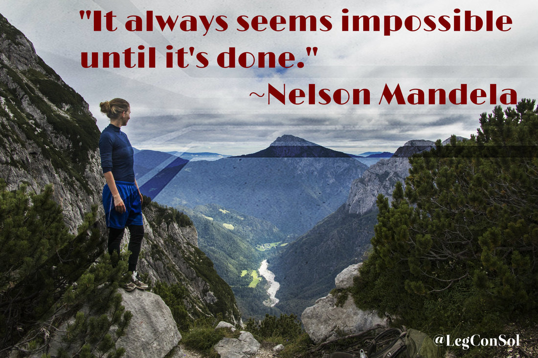 It always seems impossible until it's done.~ Nelson Mandela