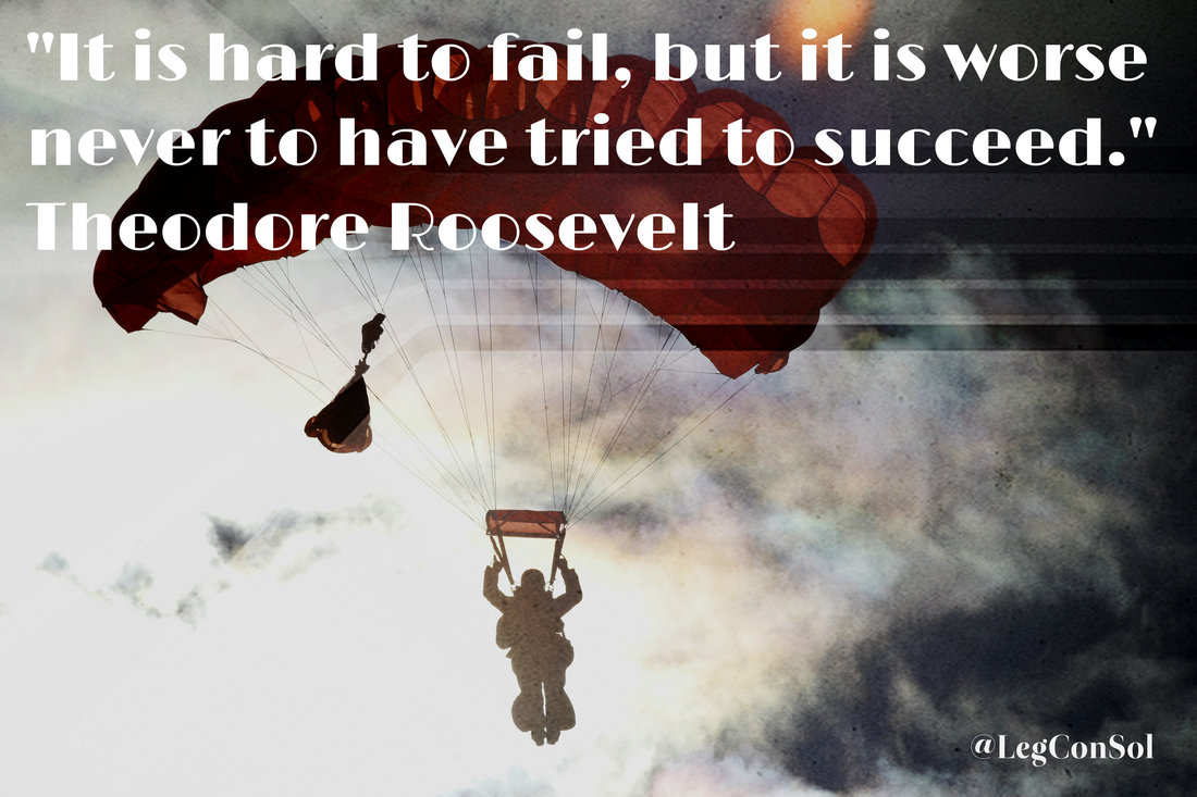 It is hard to fail, but it is worse never to have tried to succeed.~ Theodore Roosevelt