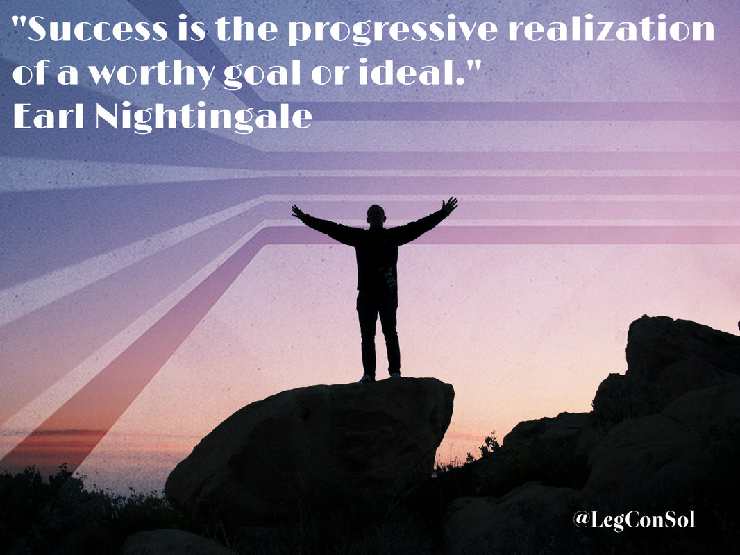 Success is the progressive realization of a worthy goal or ideal.~ Earl Nightingale