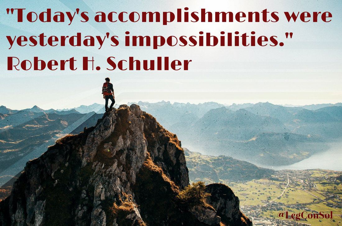 Today's accomplishments were yesterday's impossibilities.~ Robert H. Schuller