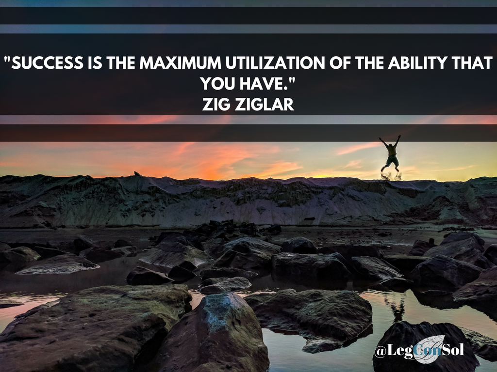 Success is the maximum utilization of the ability that you have.~ Zig Ziglar