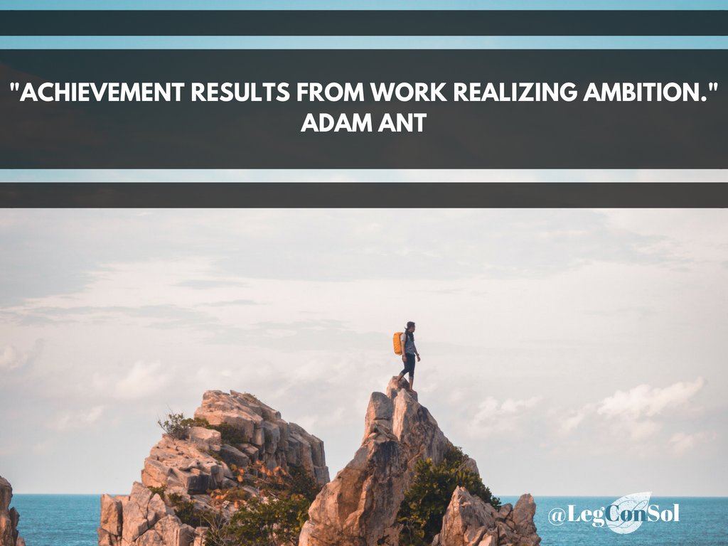 Achievement results from work realizing ambition.~ Adam Ant