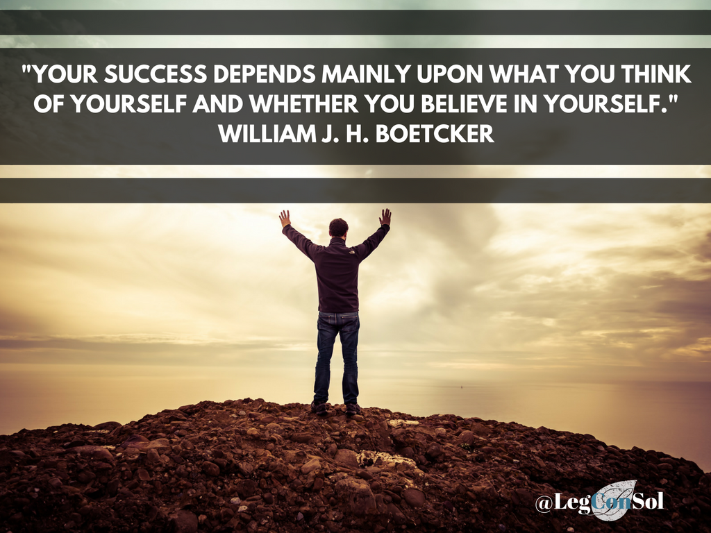 Your success depends mainly upon what you think of yourself and whether you believe in yourself.~ William J.H. Boetcker
