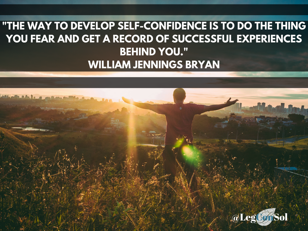 The way to develop self-confidence is to do the thing you fear and get a record of successful experiences behind you.~ William Jennings Bryan