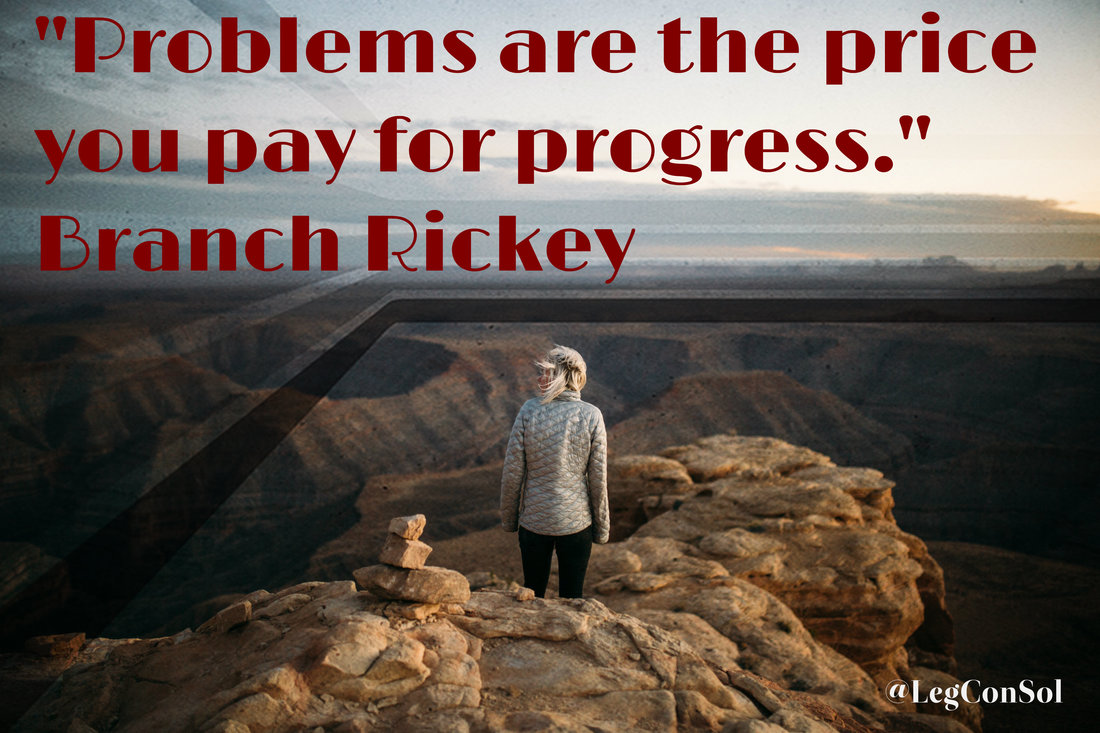 Problems are the price you pay for progress.~ Branch Rickey