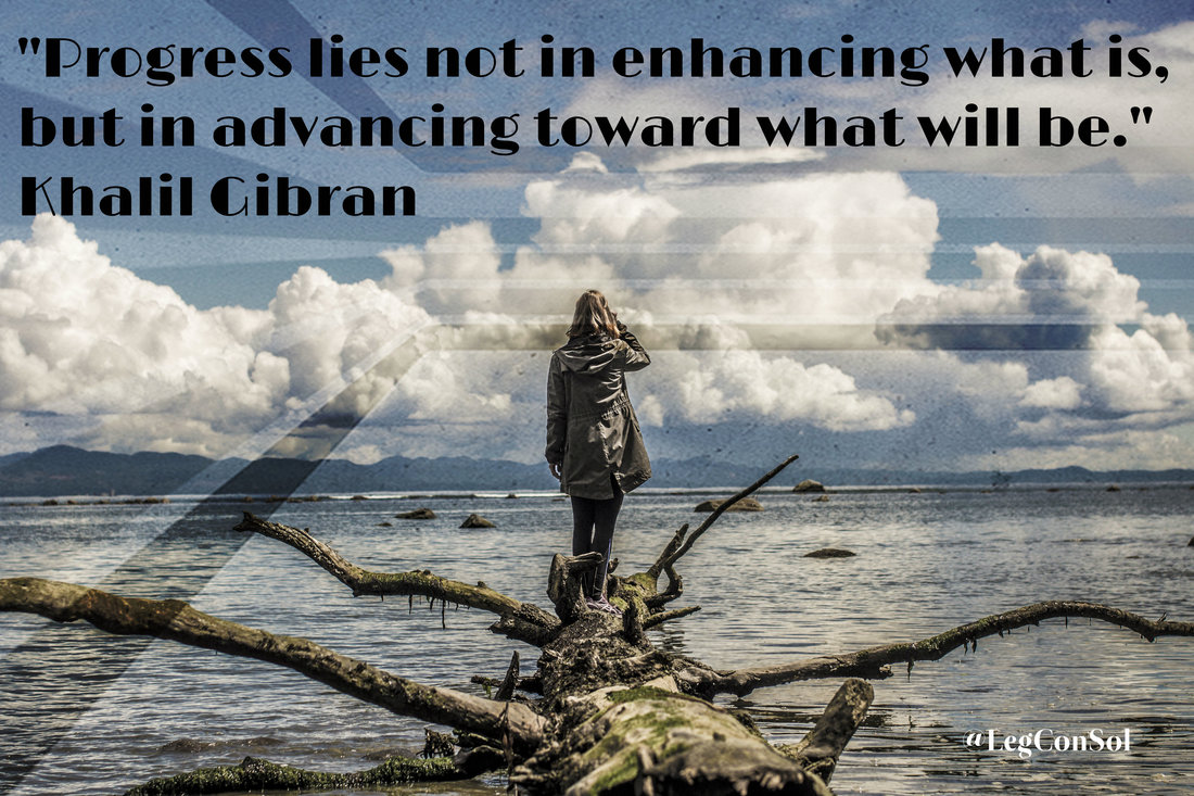 Progress lies not in enhancing what is, but in advancing toward what will be.~ Khalil Gibran