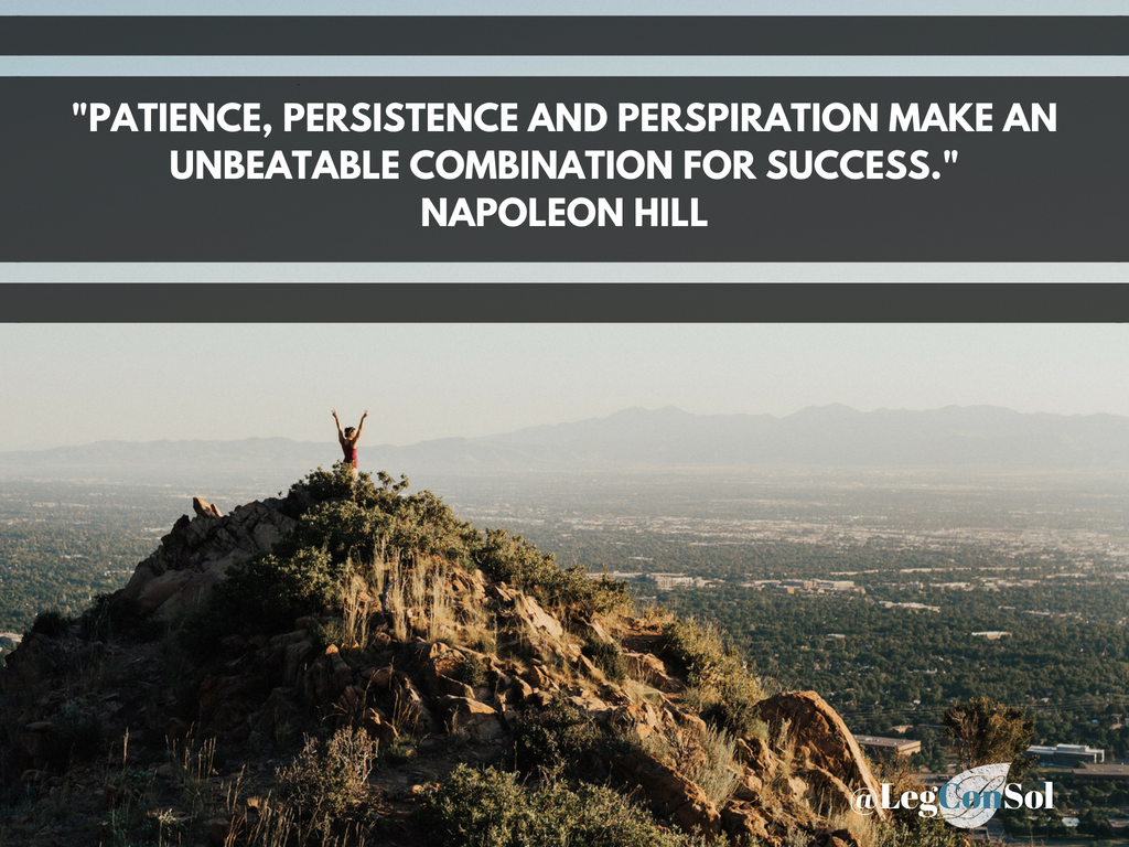 Patience, persistence and perspiration make an unbeatable combination for success.~ Napoleon Hill