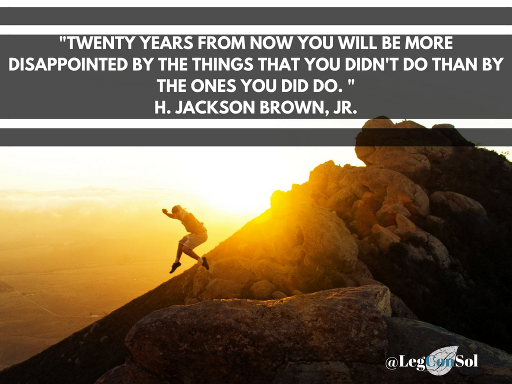 Twenty years from now you will be more disappointed by the things you didn't do than by the ones you did do.~ H. Jackson Brown, Jr.