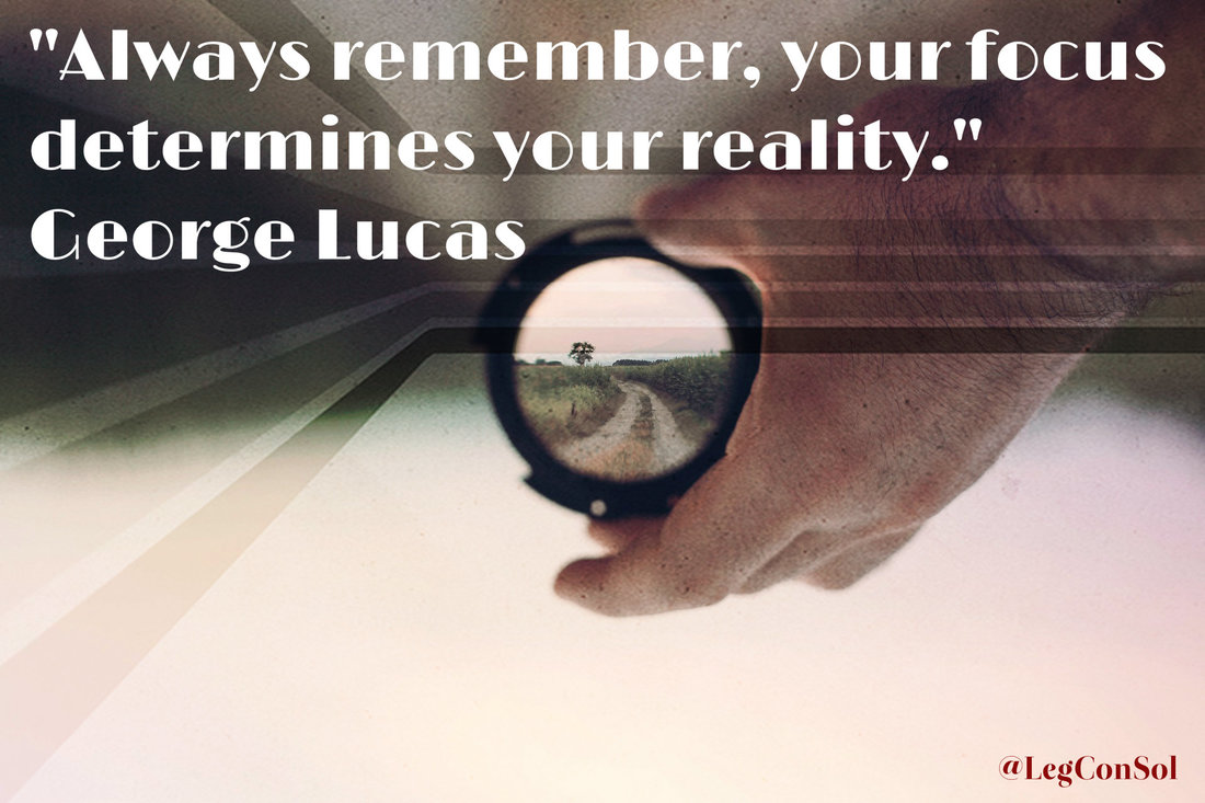 Always remember, your focus determines your reality.~ George Lucas
