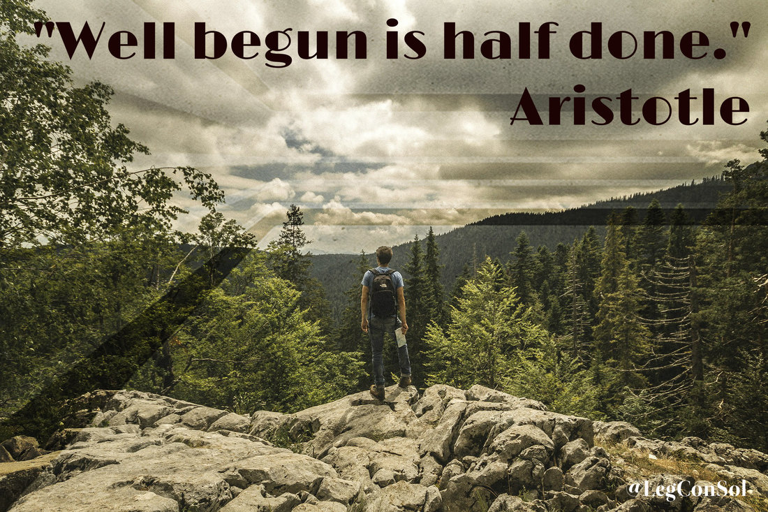 Well begun is half done.~ Aristotle