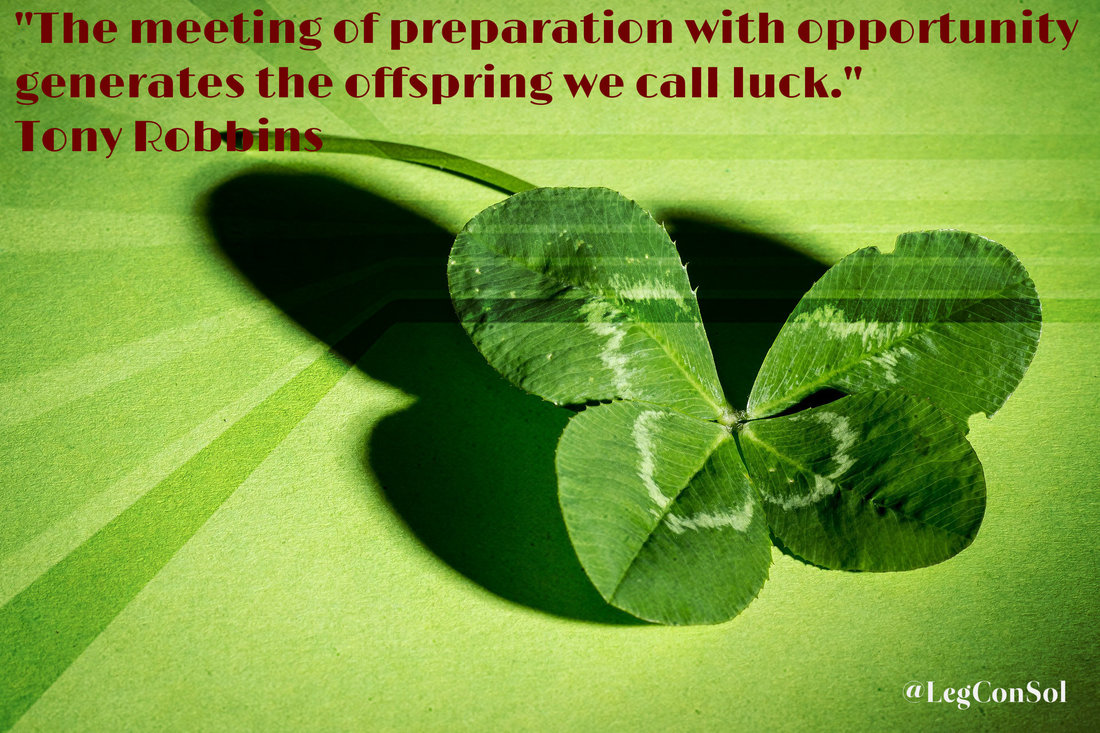 The meeting of preparation with opportunity generates the offspring we call luck.~ Tony Robbins