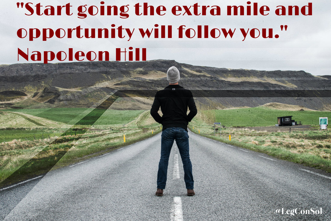 Start going the extra mile and opportunity will follow you.~ Napoleon Hill