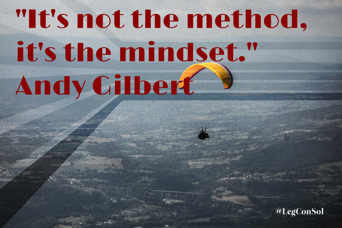 It's not the method, it's the mindset.~ Andy Gilbert