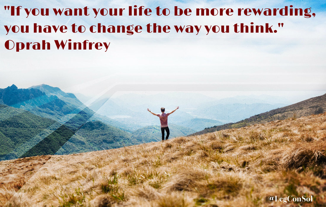 If you want your life to be more rewarding, you have to change the way you think.~ Oprah Winfrey