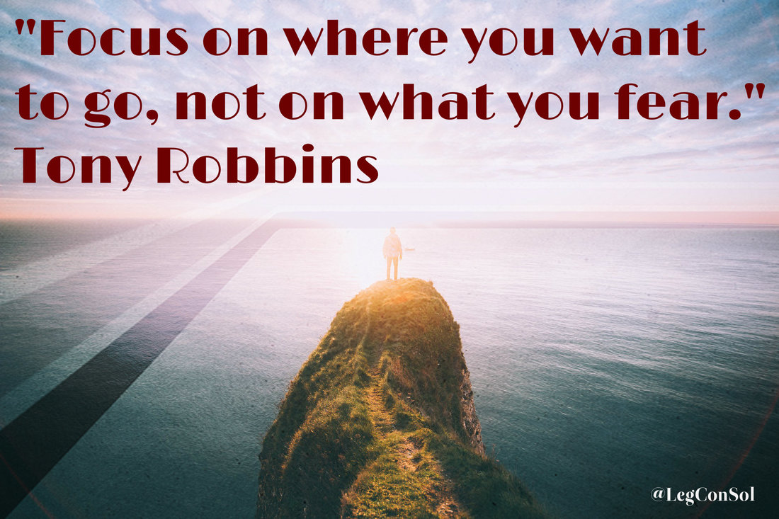 Focus on where you want to go, not on what you fear.~ Tony Robbins