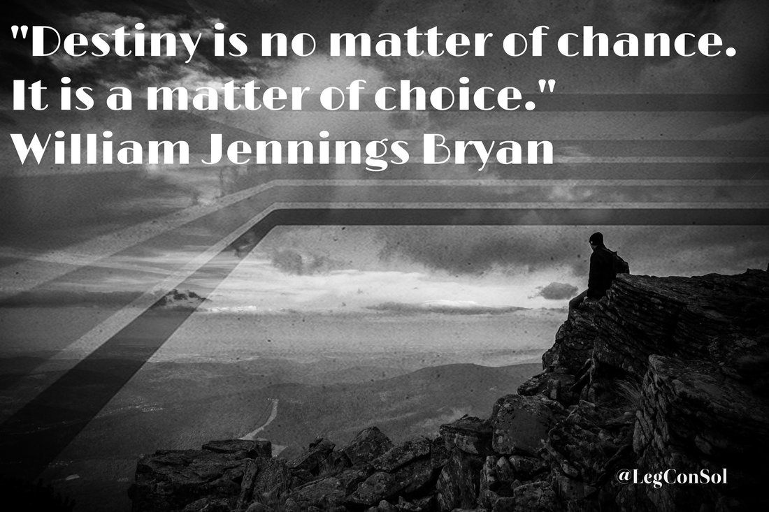 Destiny is no matter of chance. It is a matter of choice.~ William Jennings Bryan