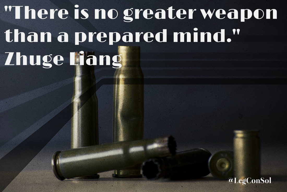 There is no greater weapon than a prepared mind.~ Zhuge Liang