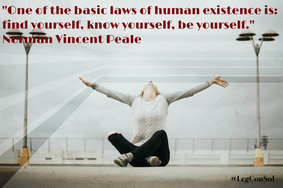 One of the basic laws of human existence is: find yourself, know yourself, be yourself.~ Norman Vincent Peale