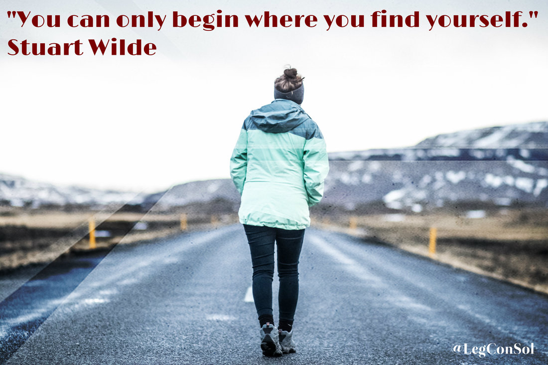 You can only begin where you find yourself.~ Stuart Wilde