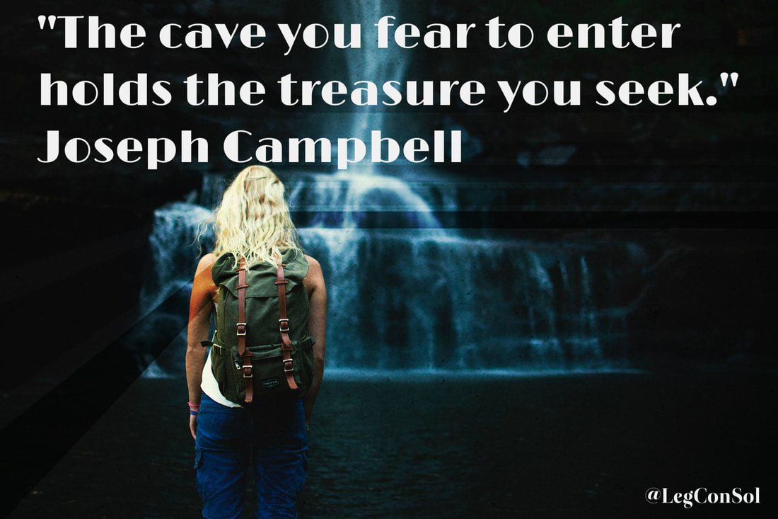 The cave you fear to enter holds the treasure you seek.~ Joseph Campbell