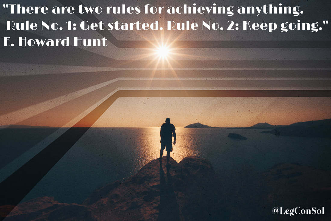 There are two rules for achieving anything. Rule No. 1: Get started. Rule No. 2: Keep going.~ E. Howard Hunt