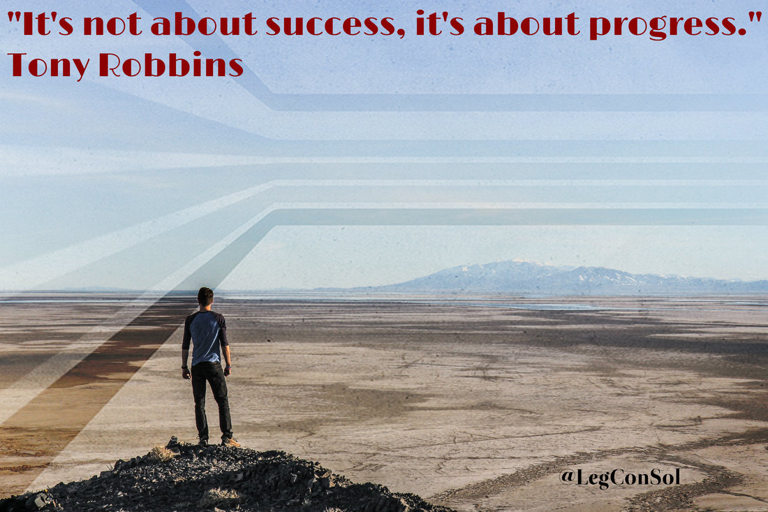 It's not about success, it's about progress.~ Tony Robbins