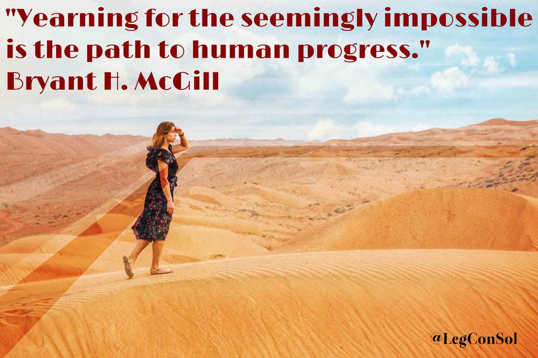 Yearning for the seemingly impossible is the path to human progress.~ Bryant H. McGill