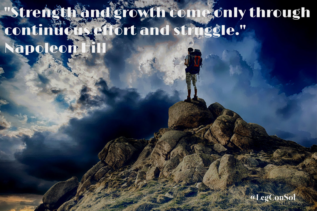Strength and growth come only through continuous effort and struggle.~ Napoleon Hill